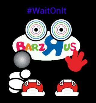 BarzRus wait on it